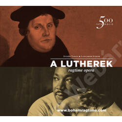 A Lutherek (The Luthers) ragtime opera