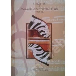 Fejezetek a magyar jazz történetéből 1961-ig (CD-melléklettel!)